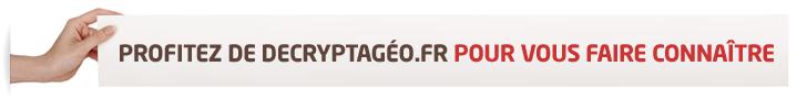 Profitez de Décryptagéo.fr pour vous faire connaître