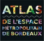 Atlas de l'espace métropolitain de Bordeaux