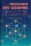 À la découverte des graphes et des algorithmes de graphes