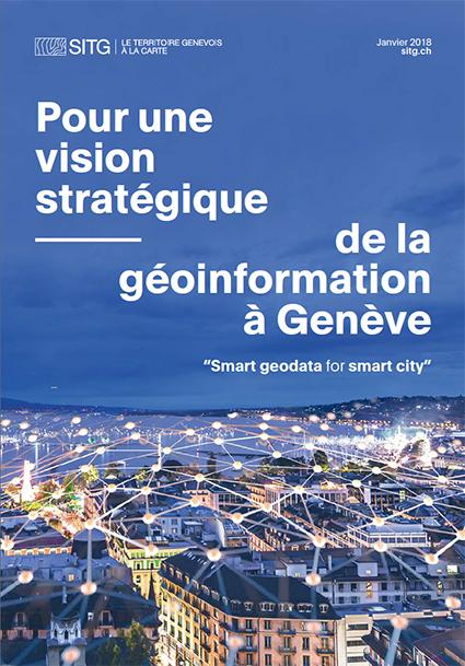 Pour une stratégie de l'information géographique à Genève : smart data for smart city